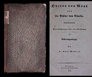 OBERON VON MONS und die Pipine von Nivella untersuchungen über den ursprung der Nibelungensage...