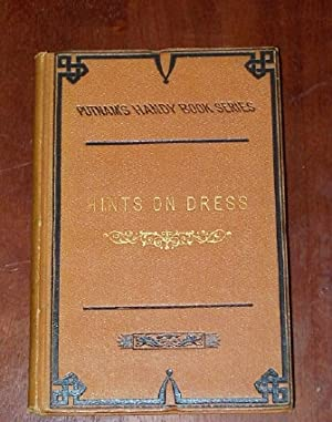 HINTS ON DRESS Or, What to wear, when to wear it, and how to buy it: Gale, Ethel C