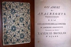 Gli amori di Anacreonte o sia collezione delle sue odi di amoroso argomento Tradotte dal conte ...