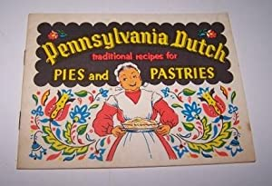 Pennsylvania Dutch Traditional Recipes for Pies and Pastries