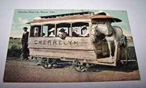 Cherrelyn Horse Car, Denver Colo.