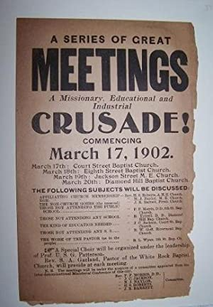 A Series of Great / MEETINGS / A Missionary, Educational and Industrial / CRUSADE! / [Broadside] ...