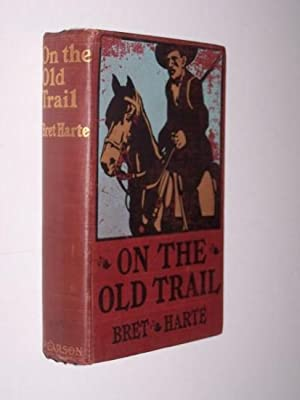 ON THE OLD TRAIL: Harte, Bret