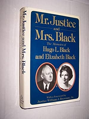 MR. JUSTICE AND MRS. BLACK - The Memoirs of Hugo L. Black and Elizabeth Black