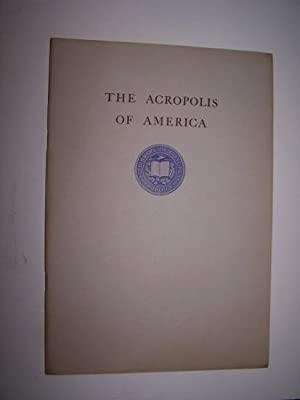 The Acropolis of America - An Address by Honorable Ross Collins of Mississippi, before the House of...