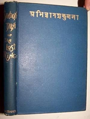 Sakoontala, Or, the Lost Ring An Indian Drama Translated Into English Prose and Verse, From the S...