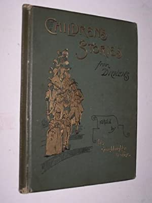 Children's Stories from Dickens, Re-told By His Grand-Daughter and Others Illustrated by: [France...