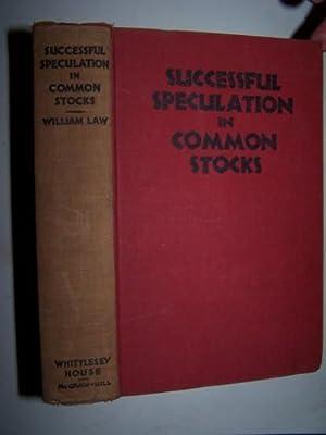SUCCESSFUL SPECULATION IN COMMON STOCKS: Law, William