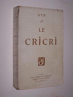Le Cricri: Gyp [pseud. of Sibylle Aimée Marie-Antoinette Gabrielle de Riquetti de Mirabeau, ...