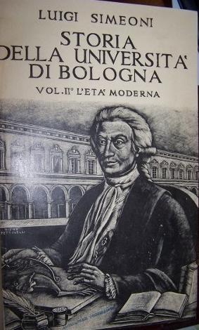 Storia Della Universita Di Bologna Vol I: Il Medioevo (Secc. XI-XV) [by Albano Sorbelli] & Vol....