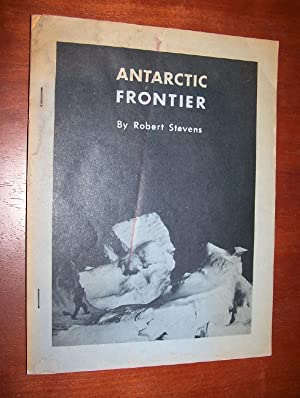 ANTARCTIC FRONTIER - McMurdo Sound and Cape Royds: Stevens, Robert