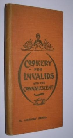 COOKERY FOR INVALIDS AND THE CONVALESCENT