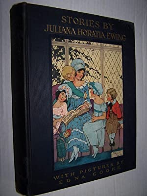 STORIES BY JULIANA HORATIA EWING: Ewing, Juliana Horatia ; Edna Cooke