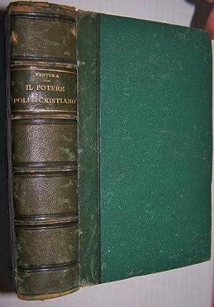 IL POTERE POLITICO CHRISTIANO Discorsi Pronunciati la Quaresima del 1857 nella Cappella Imperiale ...