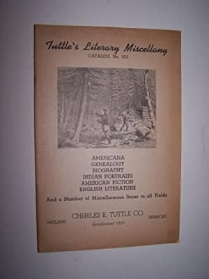 Catalogue 102 -- Americana, Genealogy, Biography, Indian: Charles E. Tuttle