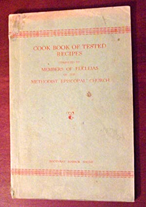 COOK BOOK OF TESTED RECIPES - MEMBERS OF EUCLEIAS