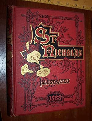 ST. NICHOLAS An Illustrated Magazine For Young Folks - Vol. XV Part II May 1888 to October 1888 [...