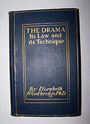 The Drama - Its Law and Its Technique