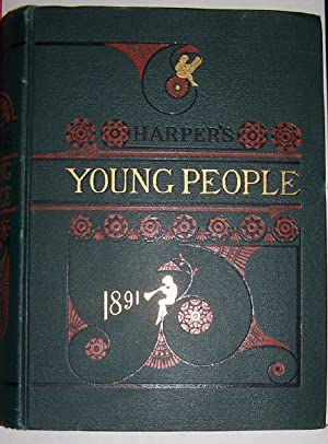 HARPER'S YOUNG PEOPLE An Illustrated Weekly 1891 [Full Year of issues from November 4, 1890 throu...