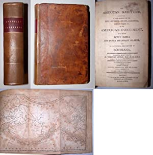 THE AMERICAN GAZETTEER, Exhibiting a Full account of the Civil Divisions, Rivers, Harbours, India...