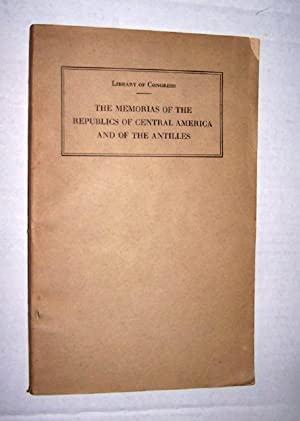 THE MEMORIAS OF THE REPUBLICS OF CENTRAL AMERICA AND OF THE ANTILLES