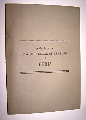 A GUIDE TO THE LAW AND LEGAL LITERATURE OF PERU