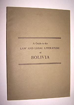 A GUIDE TO THE LAW AND LEGAL LITERATURE OF BOLIVIA32118