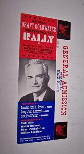 National Draft Goldwater Independence Day Rally [General Admission Ticket] Thursday, July 4, 1963...