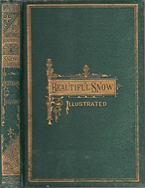 Beautiful Snow; and Other Poems: Watson, J.W.