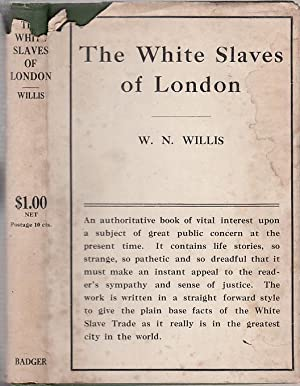 The White Slaves of London (First edition): W.N. Willis