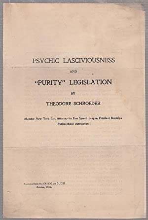 "Psychic Lasciviousness and ""Purity"" Legislation: Schroeder, Theodore"