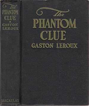 The Phanton Clue: LeRoux, Gaston