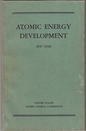 Atomic Energy Development 1947-1948: United States Atomic Energy Commission)