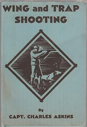 Wing and Trap Shooting (in original dust jacket): Askins, Capt. Charles