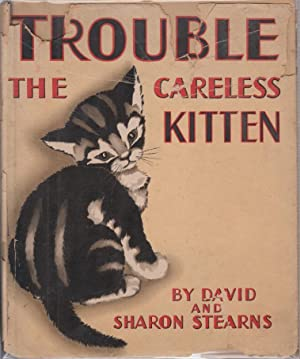 Trouble, The Careless Kitten: Stearns, David and Sharon
