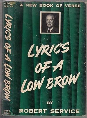Lyrics Of A Low Brow (in dust: Service, Robert