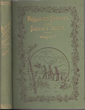 Frances Slocum; The Lost Sister. A Poem (with) Sidney Lear: A Metrical Romance: Wright, Caleb