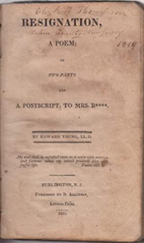 Resignation, A Poem; in Two Parts and a Postscript ; To Mrs. B**** (with) The Force of Religion, or...