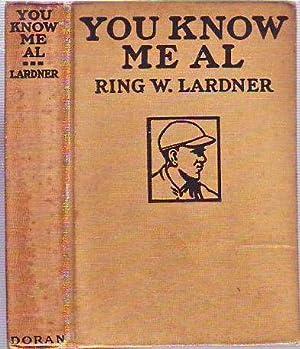 You Know Me Al: A Busher's Letters: Lardner, Ring