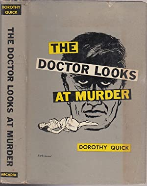 The Doctor Looks At Murder (in original dust jacket): Quick, Dorothy