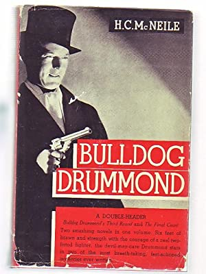 Bulldog Drummond Double-Header (Third Round and The Final Count): McNeile, H.C.