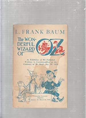 L. Frank Baum-The Wonderful Wizard of Oz: An Exhibition of His Published Writings in Commemoration ...