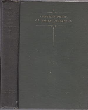 Further Poems of Emily Dickinson, Withheld From Publication by Her Sister Lavinia: Dickinson, Emily...