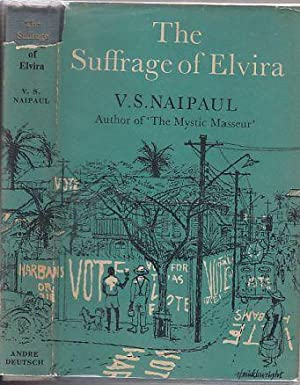 The Suffrage of Elvira: Naipaul, V.S.