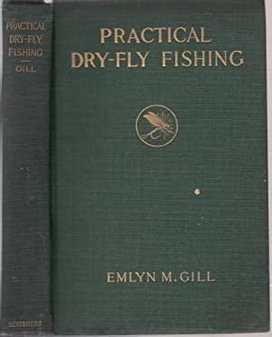 Practical Dry-Tie Fishing: Gill, Emlyn M.