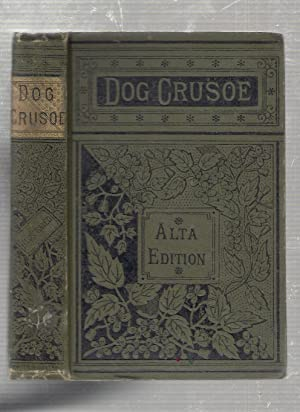 The Dog Crusoe: A Tale of the Weestern Praires