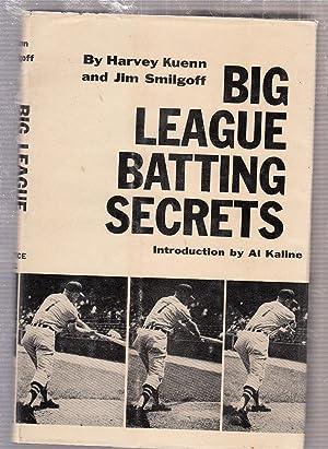 Big League Batting Secrets: Kuenn, Harvey; Smilgoff, Jim