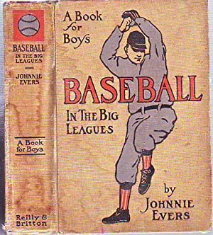 Baseball In The Big Leagues: A Book for Boys (in rare original dust jacket): Evers, Johnnie; ...