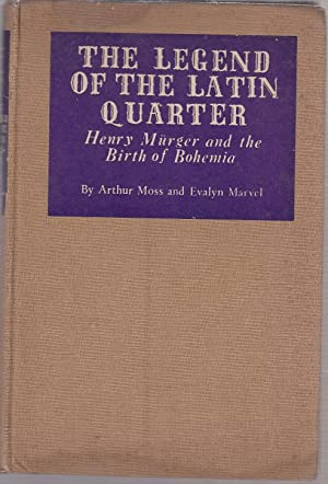 The Legend Of The Latin Quarter (signed by both authors) Henry Murger and the Birth of Bohemia: ...