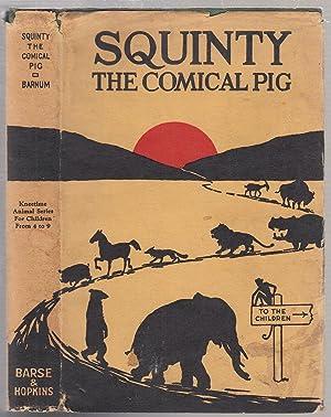 Squinty The Comical Pig (Kneetime Animal Stories) in original dust jacket: Barnum. Richard